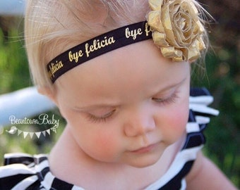 Bye Felicia Baby Headband. Bye Felicia Toddler. Cheeky Baby Headband. Sassy Baby Headband. Baby Headband. Toddler Headband. Funny Baby Gift.