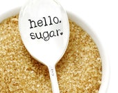 Vintage Sugar Spoon. Hello, Sugar. Southern Gifts by Milk & Honey. Hand Stamped Silverware.