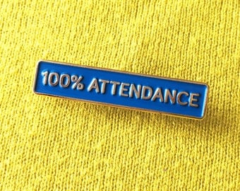 100% Attendance enamel Pin, Old Skool Brooch - Retro Badge - Funny Pin Badge - School Pin Badge - no sick days, employee of the month