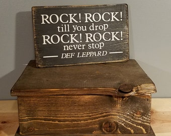 Rock Rock Till You Drop- Def Leppard Song Lyric - Rustic, Distressed, Hand Painted, Wooden Sign.