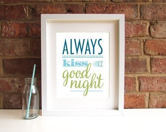 Always Kiss Goodnight - 8x10 inch Quote Print
