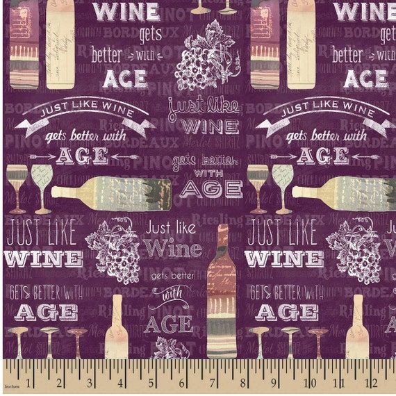 Just Like Wine I Get Better With Age Cotton Fabric
