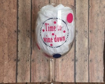 wine glass, time for wine , wine down, wine glass funny, gift wine drinker, glass saying, wine gifts, custom wine gift, wine lover gifts,