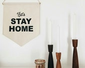 "Handmade Medium ""Let's Stay Home"" Wall Banner - Hanging Wall Pendant - Handmade Wall Banner"