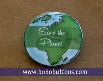 Save the Planet Pinback Button, Earth Magnet, Environment Keychain, Global Warming Pin, Backpack Pins, Travel Buttons World Globe Hippie Pin