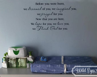 Before you were born I dreamed of you Thanked God for you- Nursery Vinyl Wall Lettering Wall Decal