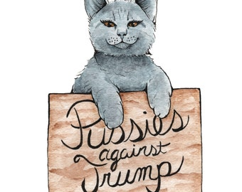 Pussies Against Donald Trump - PRINT of an original painting