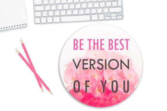 Be The Best Version of You / Quote Mousepad / Motivational Floral Mouse Pad