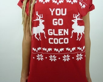 You Go Glen CoCo Ugly Christmas Sweater Shirt