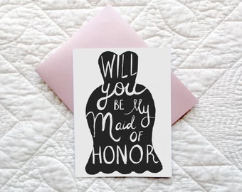 Bridesmaid Card Will You be My Maid of Honor: Blank Inside