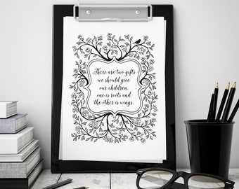 There are two gifts we should give our children - ART PRINT