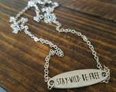 Stay Wild Be Free Charm Necklace - 18 inch chain - Nickel Free