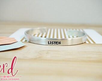 Listen Cuff Bracelet - Daily Reminder - Inspirational Reminder - Motivational - Silver tone Hand Stamped Cuff Bracelet