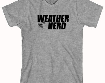 Weather Nerd shirt, meteorology, tornadoes, storms - ID: 59