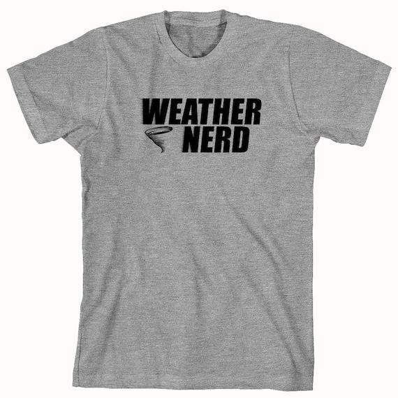 Weather Nerd shirt, meteorology, tornadoes, storms - ID: 59