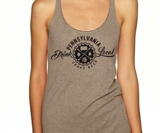 Craft Beer Shirt- Drink Local Pennsylvania women's tank top