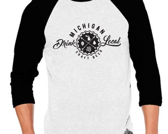 Craft Beer Shirt- Drink Local Michigan Unisex Baseball Tee