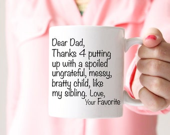 Dear Dad Mug - ONE SIBLING VERSION, Christmas Gift for Dad, Funny Gift for Dad, Quote for Dad, Dad Mug, Funny Christmas Gift Dad, Dad Gift