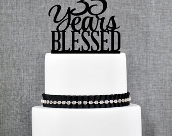 35 Years Blessed Cake Topper, Classy 35th Birthday Cake Topper, 35th Anniversary Cake Topper- (T260-35)