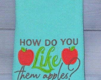 Kitchen Towel Applique Design How Do You Like Them Apples?