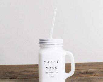 SALE-Sweet to the Soul - Drinking Mason Jar