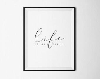 Life is Beautiful Print, Life is beautiful, Printable Art, Inspirational print, Motivational Print, Life quotes, Life Poster, Modern Art