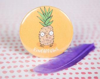 Pineappowl -Pineapple Owl - 55mm - pin Badge - Pocket Mirror - Fridge Magnet - Keyring - owl gift - funny - bird - Katie Abey - fruit