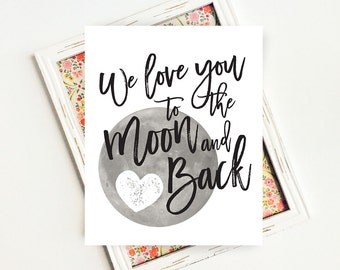 We love you to the moon and back, Moon and Back Nursery Wall Art, PRINTABLE Art, 8x10 Instant Download
