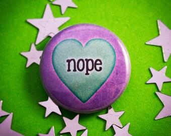 "Nope (Heart) 1"" (25mm) Pinback Button Badge"