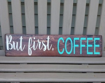 but first coffee, wood sign, farmhouse sign, kitchen decor, coffee sign, rustic sign, wall hanging, kitchen rustic sign