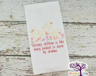 Raising Children Is Like Being Pecked To Death By Chickens Kitchen Towel