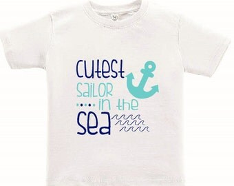 Cutest Sailor in the Sea Boys Personalized Shirt, Sailor Shirt, Boy's Shirt, Nautical Boys Shirt
