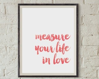 Instant Download | Measure Your Life in Love | Digital Art Watercolor Printable Quote from RENT the Broadway Musical | 8x10 JPG File