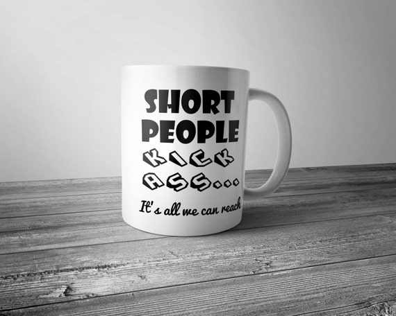 Funny Coffee Mug Short People Kick Ass Coffee Cup It's All. Morning Quotes With Image. Christian Quotes For Husband. Dr Seuss Quotes Motherhood. Movie Quotes Using Emoji. Quotes You Know Nothing Jon Snow. Friendship Quotes English Funny. Girl Nerd Quotes. Song Quotes To Put On Pictures