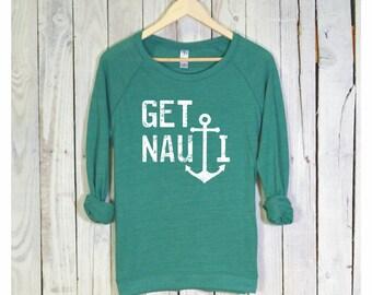 Get Nauti Shirt. Get Nauti Pullover. Raglan Sleeves. Alternative Apparel.