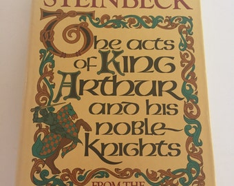 Vintage Hardback with Dust Jacket copy of John Steinbeck's The Acts of King Arthur and His Noble Knights - 4th Printing - 1977