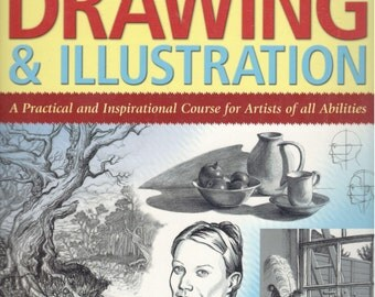 The Complete Guide to Drawing & Illustration: A Practical and Inspirational Course for Artists of All Abilities by Peter C. Gray, 2007