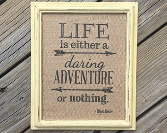 Life is Either a Daring Adventure or Nothing - Helen Keller Quote - Adventure - Inspirational - Burlap Art Print - Vintage Shabby Chic