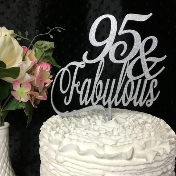 95th Cake Topper, 95 & Fabulous Cake Topper, Gold Cake Topper, Silver Cake Topper, Rose Gold Cake Topper, Glitter Cake, Wooden Cake Topper