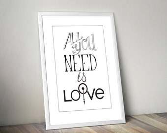 Printable quote. All you need is love. Handwritten quote. Lettering. Wall decor. Wall art. Valentines gift. Wall print. INSTANT DOWNLOAD.