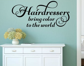 Hairdresser Wall Decal Hair Salon Decal Hairdresser Decal Beauty Salon Decal Hairdresser Vinyl Decal Bring Color To The World Decal