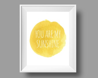 Art Print - You Are My Sunshine // Quote Wall Art // You Are My Sunshine Print // Artistic Art Print // Nursery Wall Art // Watercolor
