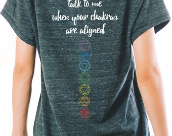 YOGA SHIRT - Chakra Shirt - Talk To Me When Your Chakras Are Aligned - Yoga T Shirt - T Shirt Yoga - Yoga Top