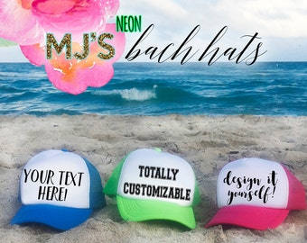 NEON Bachelorette Party Hat / Totally Customizable Trucker Cap / Pool Party / Vegas Miami / Beach Vacation / Bridesmaid Hat