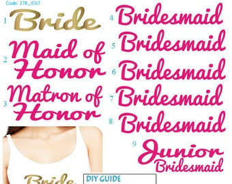 Set of 9, 1-Bride , 1- Maid of Honor ,1- Matron of Honor ,5- Bridesmaid ,Junior Bridesmaid iron on , Bridal party  iron on transfers