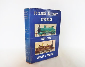 Britain's Railway Liveries-Colours Crests and Linings 1825-1948 by Ernest Carter / 1963 Harold Starke Ltd / 8 Colour Plates & Paint Chart