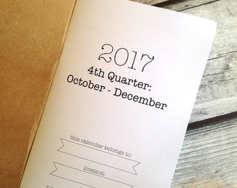 2017 4th Quarter MONTHLY/WEEKLY Dated Quarterly Calendar - Available in 8 sizes