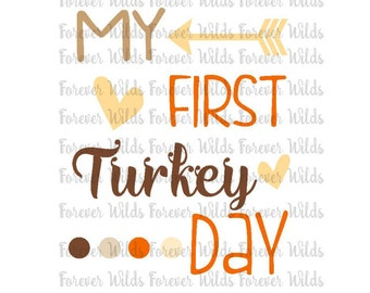 My First Turkey Day - 1st Thanksgiving Svg - Thanksgiving SVG - Cutting File - svg - Baby Thanksgiving Shirt - DIY - Iron on- DFX - eps