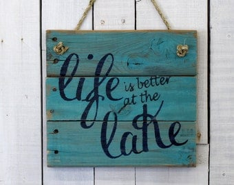 Life is Better at the Lake Sign, Rustic Decor, Hand Painted Rustic Reclaimed Pallet Wood Sign - Lake Sign, Outside Sign, Lake Decor