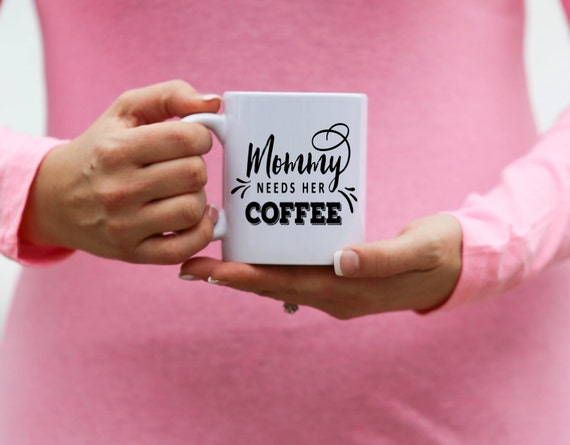 MOMMY Needs Her COFFEE | Message Mugs | 11 oz.